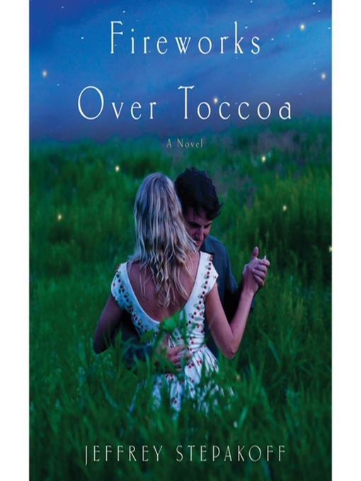 Title details for Fireworks Over Toccoa by Jeffrey Stepakoff - Available