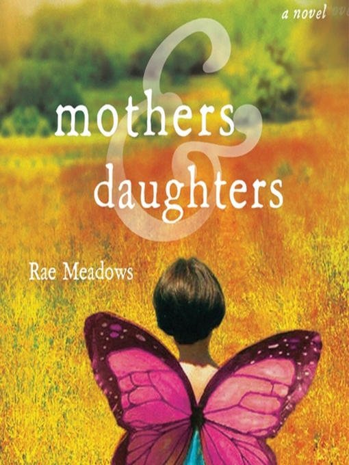 Title details for Mothers and Daughters by Rae Meadows - Wait list