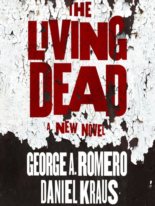 Title details for The Living Dead by George A. Romero - Wait list
