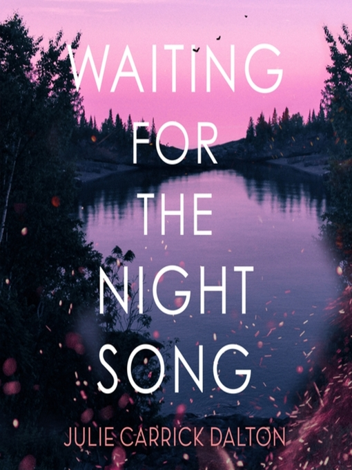 Title details for Waiting for the Night Song by Julie Carrick Dalton - Wait list