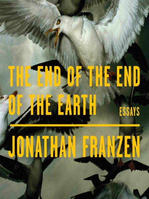 Title details for The End of the End of the Earth by Jonathan Franzen - Available