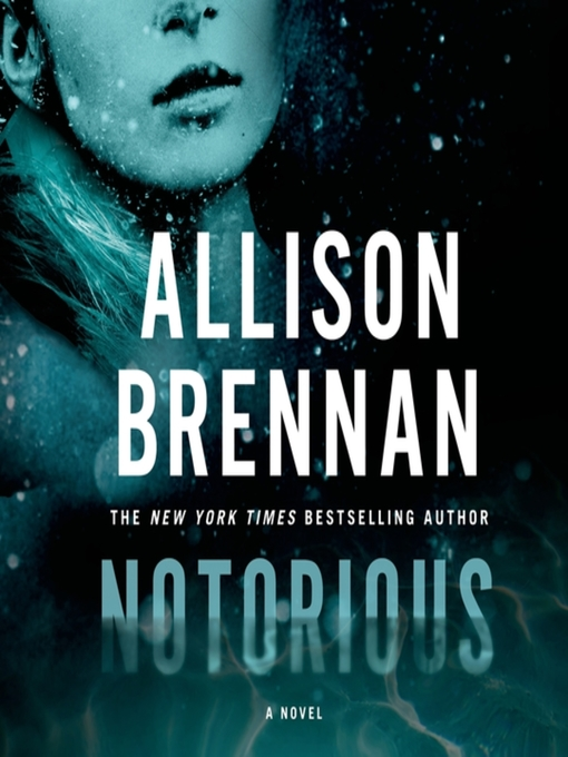 Title details for Notorious by Allison Brennan - Available