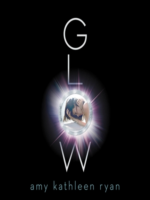 Title details for Glow by Amy Kathleen Ryan - Available