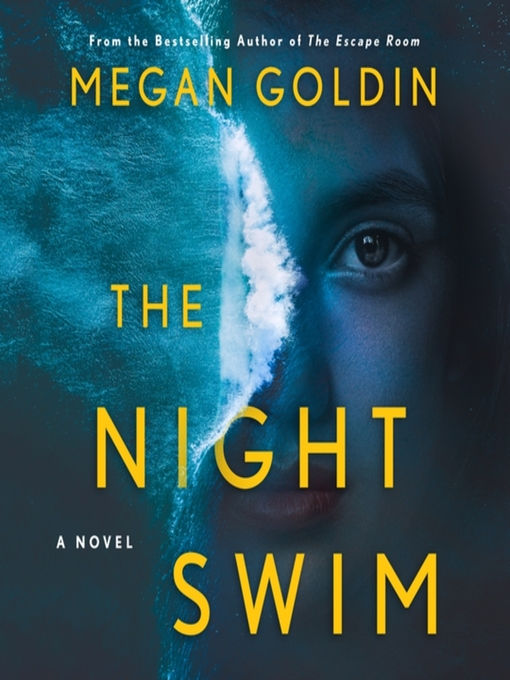 Title details for The Night Swim by Megan Goldin - Available