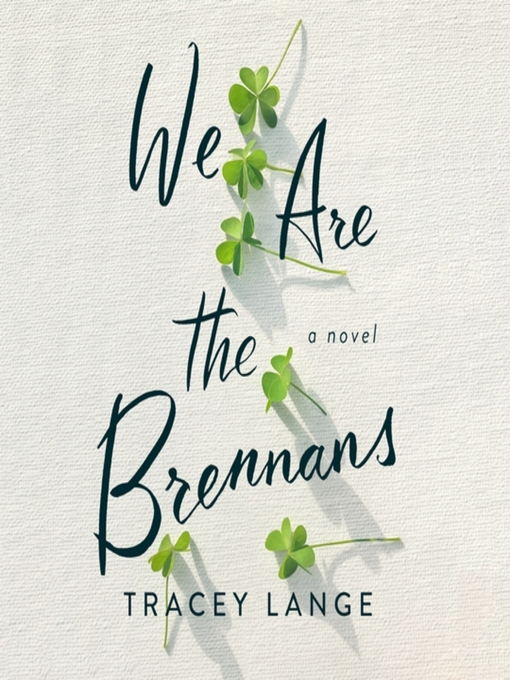 Title details for We Are the Brennans by Tracey Lange - Wait list