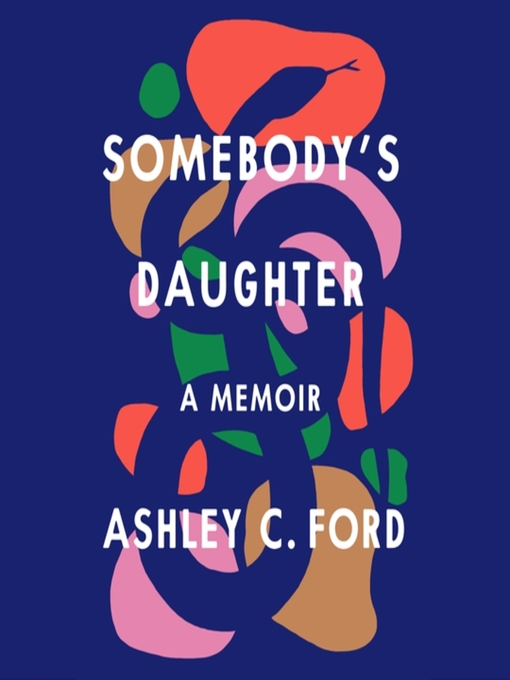 Title details for Somebody's Daughter by Ashley C. Ford - Available