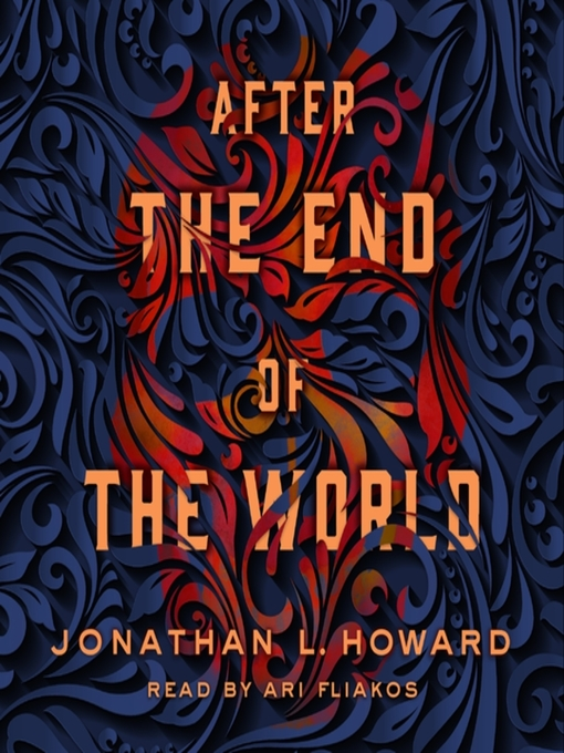 Title details for After the End of the World by Jonathan L. Howard - Available