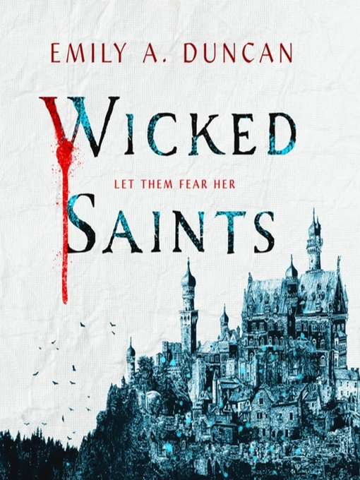 Title details for Wicked Saints by Emily A. Duncan - Wait list