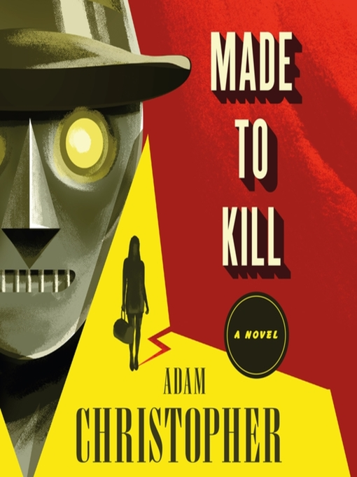 Title details for Made to Kill by Adam Christopher - Wait list