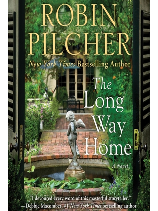 Title details for The Long Way Home by Robin Pilcher - Available