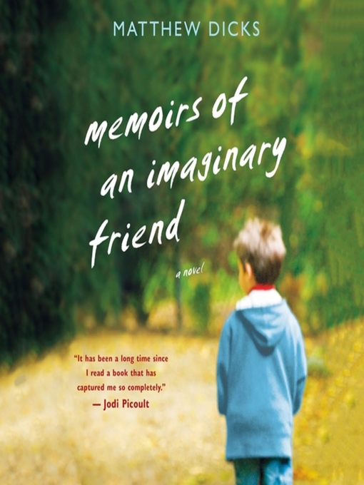Title details for Memoirs of an Imaginary Friend by Matthew Dicks - Available