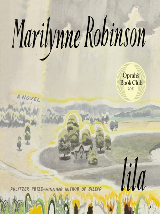 Title details for Lila by Marilynne Robinson - Available