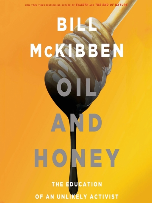Title details for Oil and Honey by Bill McKibben - Available