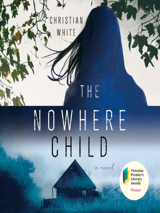 Title details for The Nowhere Child by Christian White - Wait list