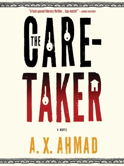 Title details for The Caretaker by A. X. Ahmad - Available