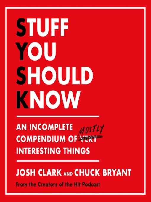 Title details for Stuff You Should Know by Josh Clark - Wait list