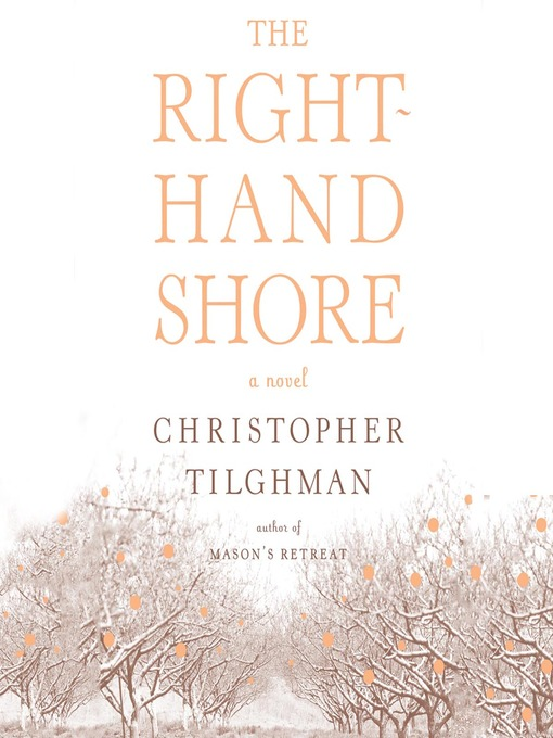 Title details for The Right-Hand Shore by Christopher Tilghman - Available
