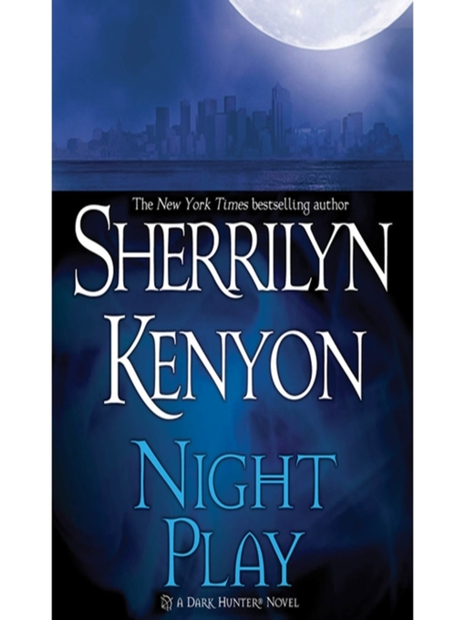 Title details for Night Play by Sherrilyn Kenyon - Wait list