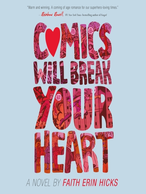 Title details for Comics Will Break Your Heart by Faith Erin Hicks - Wait list