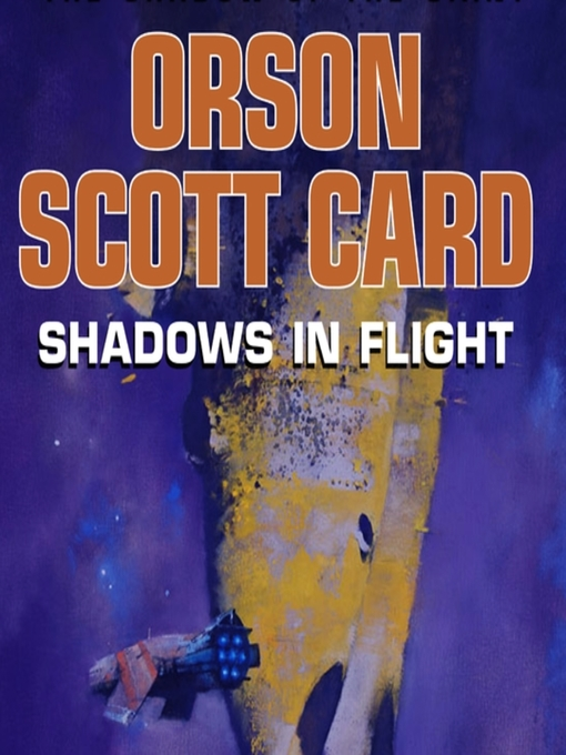 Title details for Shadows in Flight by Orson Scott Card - Available