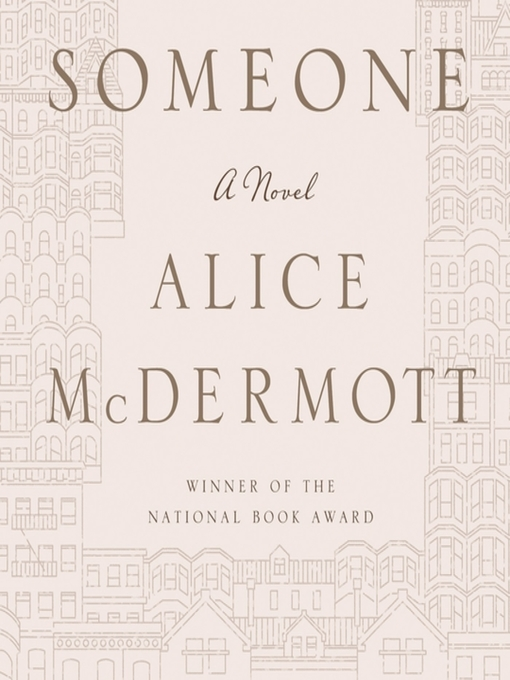 Title details for Someone by Alice McDermott - Available
