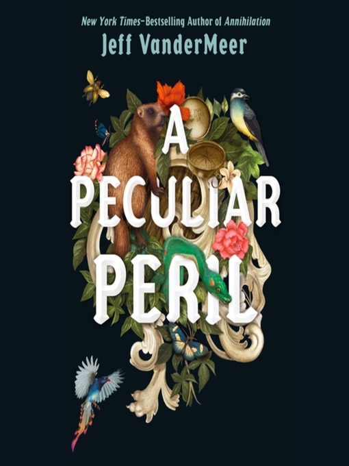 Title details for A Peculiar Peril by Jeff VanderMeer - Wait list