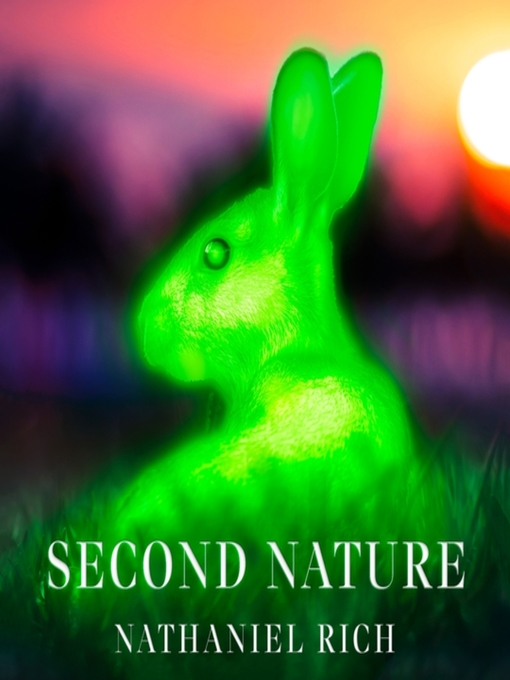 Title details for Second Nature by Nathaniel Rich - Wait list