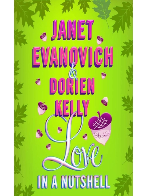 Title details for Love in a Nutshell by Janet Evanovich - Wait list
