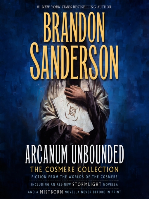 Title details for Arcanum Unbounded by Brandon Sanderson - Wait list