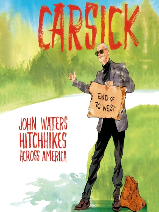 Title details for Carsick by John Waters - Wait list