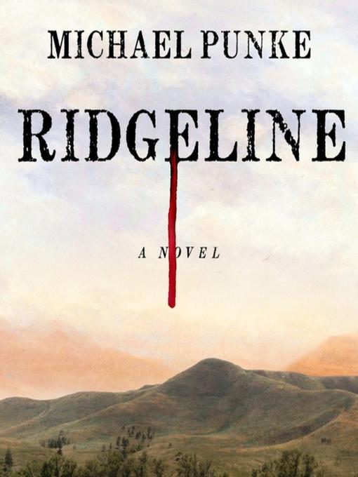 Title details for Ridgeline by Michael Punke - Wait list