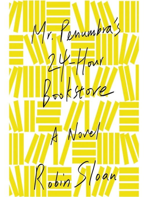 Title details for Mr. Penumbra's 24-Hour Bookstore by Robin Sloan - Wait list