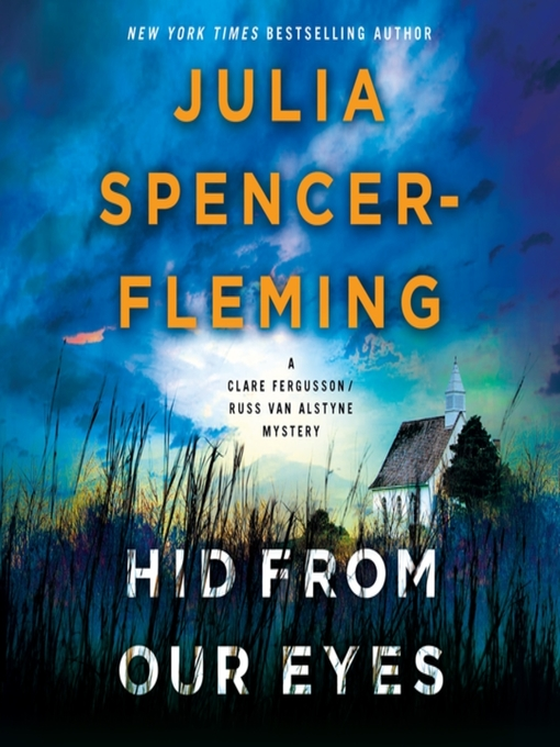 Title details for Hid from Our Eyes--A Clare Fergusson/Russ Van Alstyne Mystery by Julia Spencer-Fleming - Wait list
