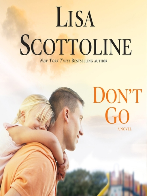 Title details for Don't Go by Lisa Scottoline - Wait list
