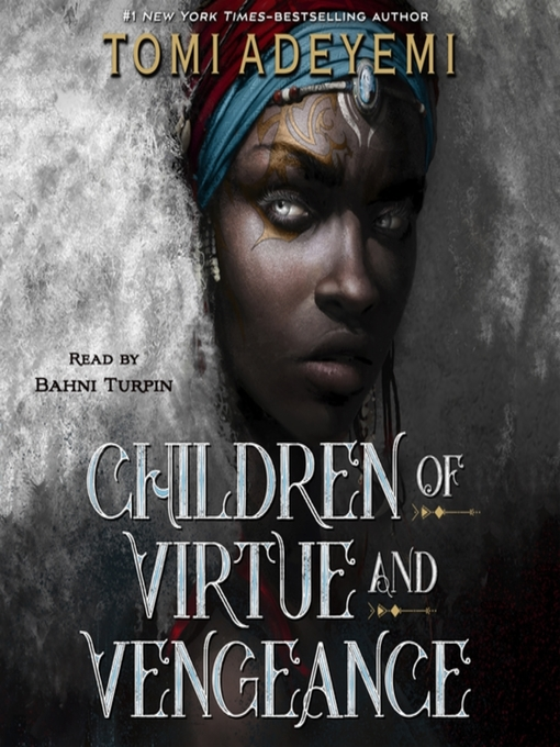 Title details for Children of Virtue and Vengeance by Tomi Adeyemi - Wait list