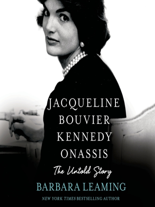 Title details for Jacqueline Bouvier Kennedy Onassis by Barbara Leaming - Available