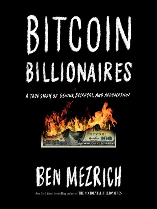 Title details for Bitcoin Billionaires by Ben Mezrich - Wait list