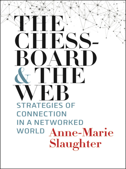 Title details for The Chessboard and the Web by Anne-Marie Slaughter - Wait list
