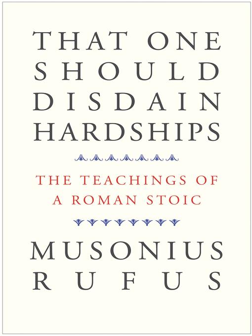 Title details for That One Should Disdain Hardships by Musonius Rufus - Wait list