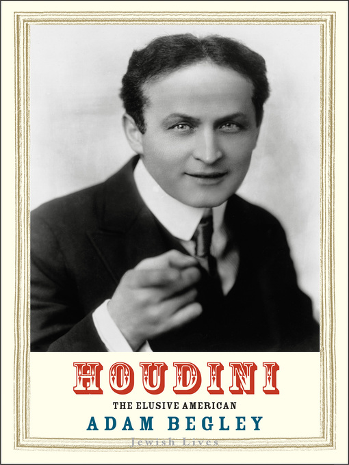 Title details for Houdini by Adam Begley - Available