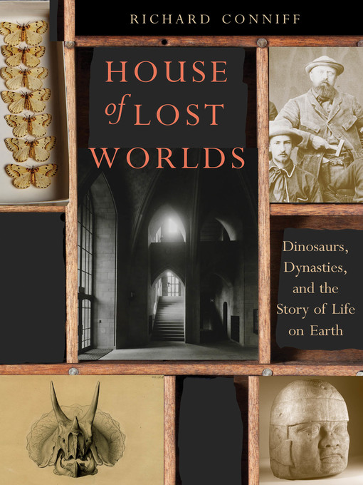 Title details for House of Lost Worlds by Richard Conniff - Wait list