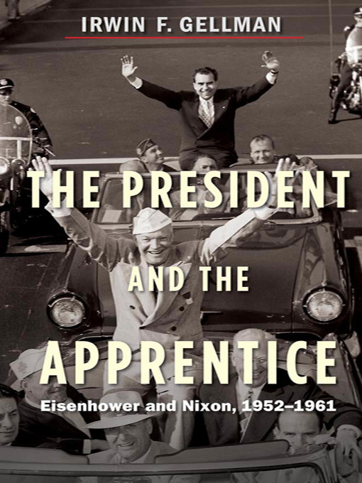 Title details for The President and the Apprentice by Irwin F. Gellman - Available