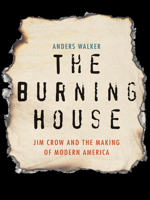 Title details for The Burning House by Anders Walker - Available