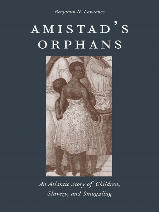 Title details for Amistad's Orphans by Benjamin Nicholas Lawrance - Available