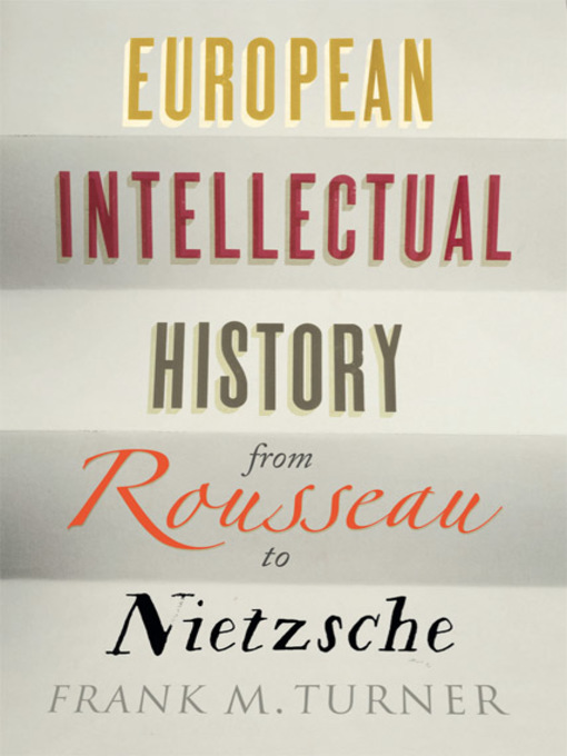 Title details for European Intellectual History from Rousseau to Nietzsche by Frank M. Turner - Wait list