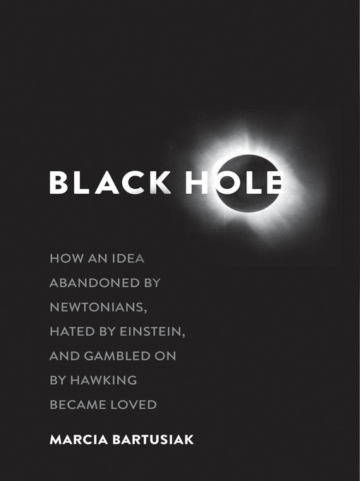 Title details for Black Hole by Marcia Bartusiak - Available