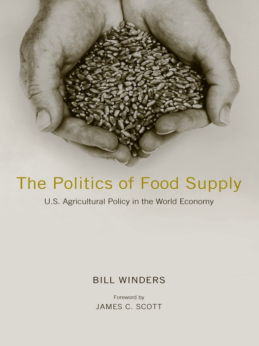 Title details for Politics of Food Supply by Bill Winders - Available