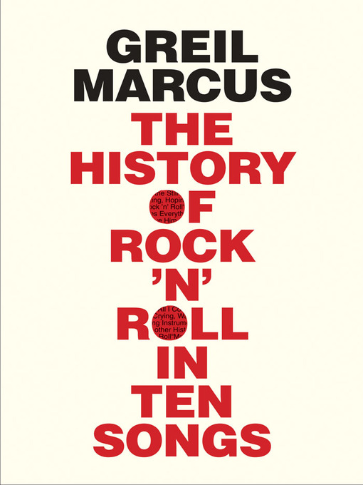 Title details for History of Rock 'n' Roll in Ten Songs by Greil Marcus - Available