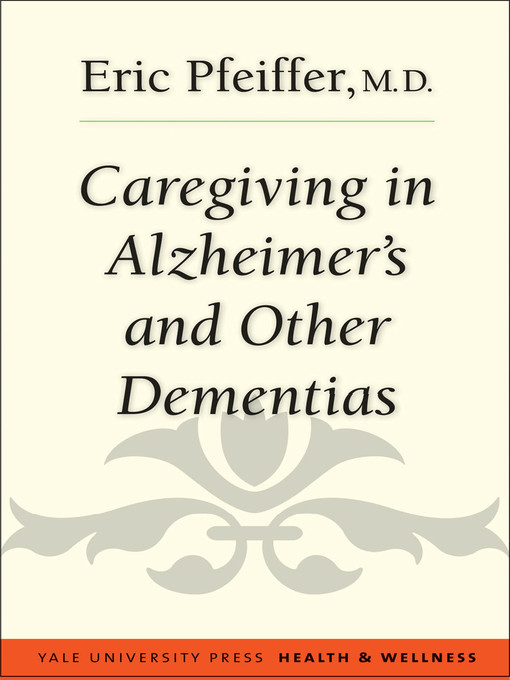 Title details for Caregiving in Alzheimer's and Other Dementias by Eric Pfeiffer - Available