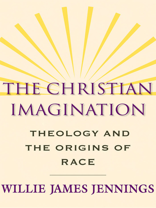 Title details for The Christian Imagination by Willie James Jennings - Wait list